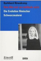 Vom film noir zur méthode noire. Die Evolution filmischer Schwarzmalerei